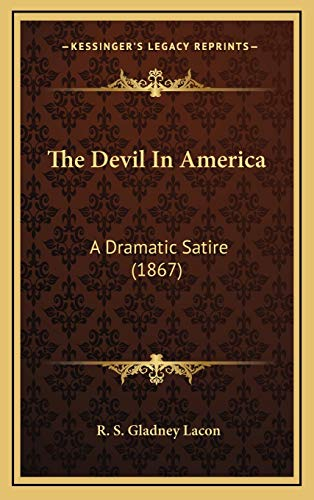 9781167090097: The Devil in America: A Dramatic Satire (1867)
