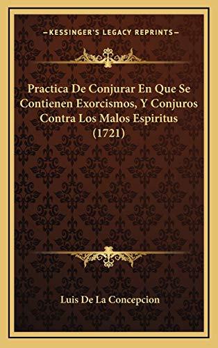 9781167091247: Practica De Conjurar En Que Se Contienen Exorcismos, Y Conjuros Contra Los Malos Espiritus (1721) (Spanish Edition)
