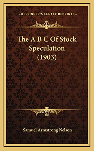 9781167091339: The A B C Of Stock Speculation (1903)