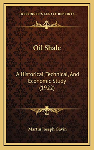 9781167092268: Oil Shale: A Historical, Technical, And Economic Study (1922)
