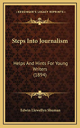 9781167093029: Steps Into Journalism: Helps And Hints For Young Writers (1894)