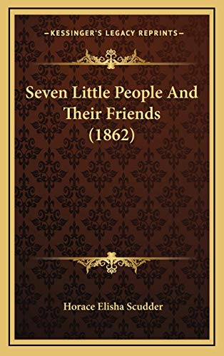 9781167094866: Seven Little People And Their Friends (1862)