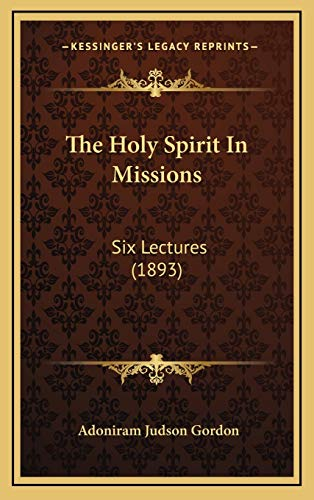 9781167095498: The Holy Spirit In Missions: Six Lectures (1893)