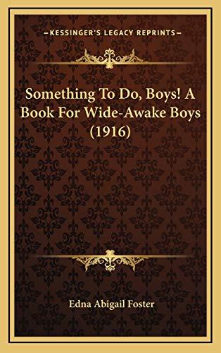 9781167095979: Something To Do, Boys! A Book For Wide-Awake Boys (1916)