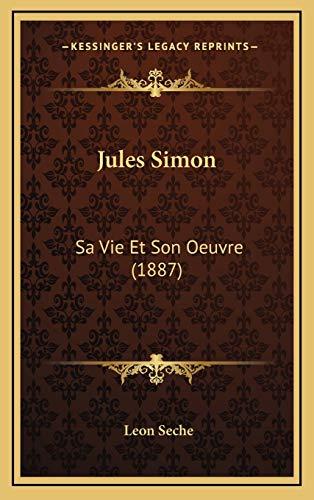 9781167102653: Jules Simon: Sa Vie Et Son Oeuvre (1887) (French Edition)