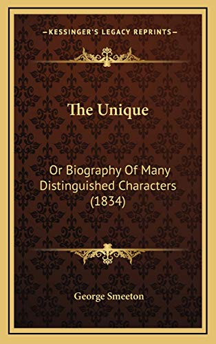 9781167103001: The Unique: Or Biography Of Many Distinguished Characters (1834)