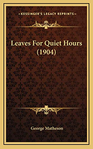 9781167105319: Leaves For Quiet Hours (1904)