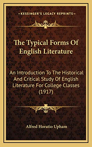 9781167105579: The Typical Forms Of English Literature: An Introduction To The Historical And Critical Study Of English Literature For College Classes (1917)