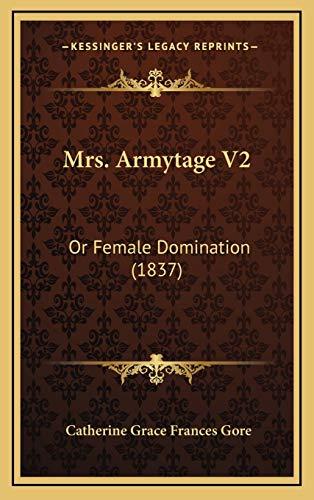 9781167105739: Mrs. Armytage V2: Or Female Domination (1837)