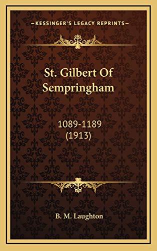 9781167107757: St. Gilbert Of Sempringham: 1089-1189 (1913)
