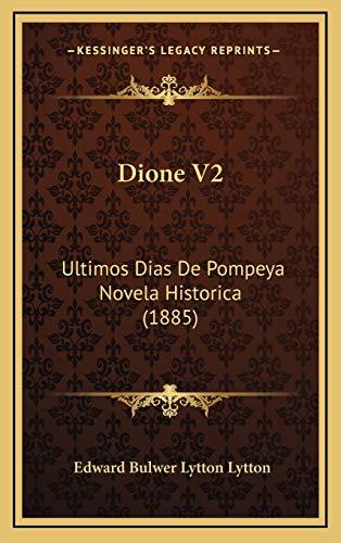 9781167107993: Dione V2: Ultimos Dias de Pompeya Novela Historica (1885)