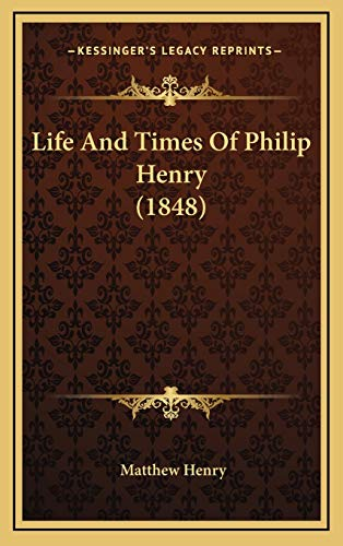 9781167108136: Life And Times Of Philip Henry (1848)