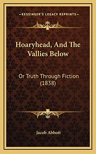 9781167109348: Hoaryhead, And The Vallies Below: Or Truth Through Fiction (1838)