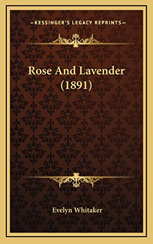 9781167112065: Rose And Lavender (1891)