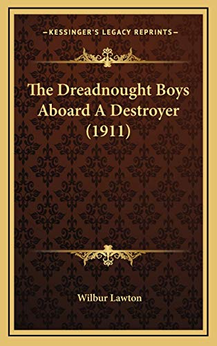 9781167113703: The Dreadnought Boys Aboard A Destroyer (1911)