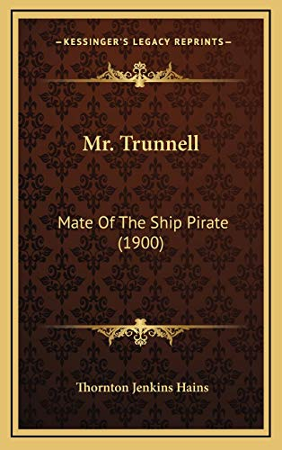 9781167114410: Mr. Trunnell: Mate Of The Ship Pirate (1900)