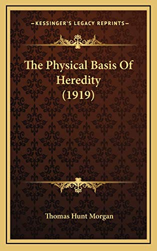 9781167114519: The Physical Basis Of Heredity (1919)