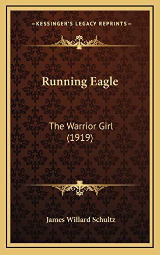 9781167115110: Running Eagle: The Warrior Girl (1919)