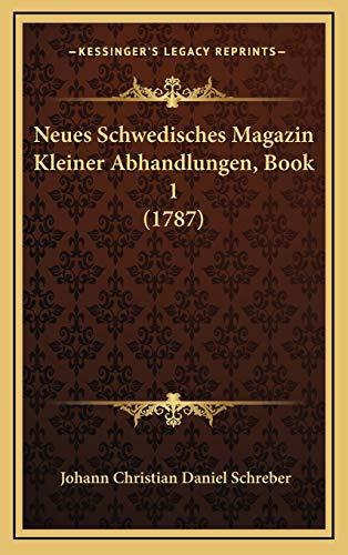 9781167115387: Neues Schwedisches Magazin Kleiner Abhandlungen, Book 1 (1787)