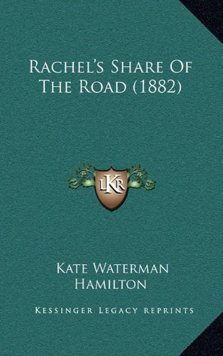 9781167116230: Rachel's Share Of The Road (1882)