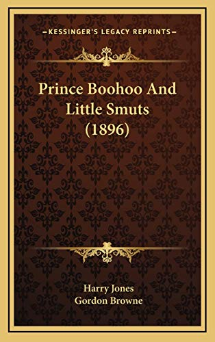 Prince Boohoo And Little Smuts (1896) (116711857X) by Jones, Harry