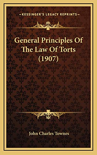 9781167120138: General Principles Of The Law Of Torts (1907)