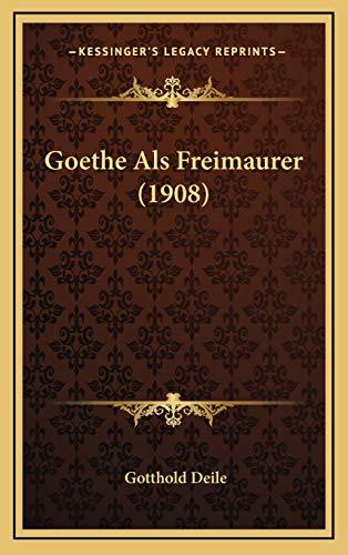 9781167120725: Goethe ALS Freimaurer (1908)