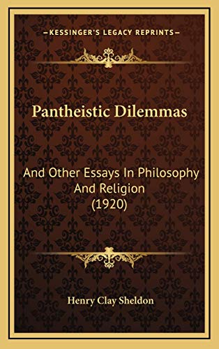 9781167121821: Pantheistic Dilemmas: And Other Essays In Philosophy And Religion (1920)