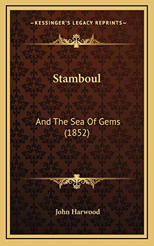 Stamboul: And The Sea Of Gems (1852) (1167122682) by Harwood, John