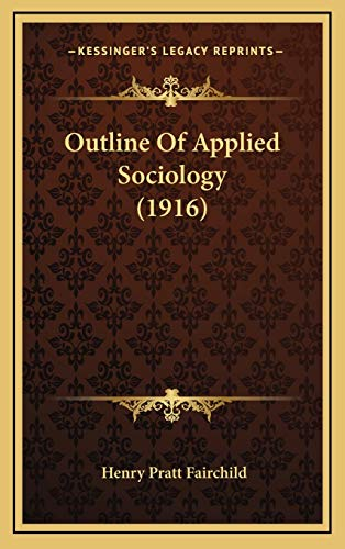 9781167124471: Outline Of Applied Sociology (1916)