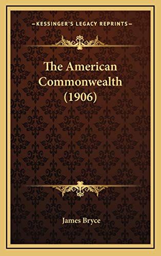 9781167126802: The American Commonwealth (1906)