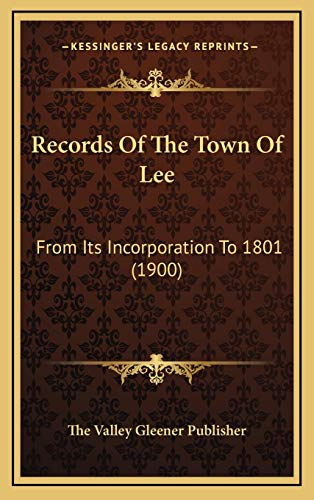 9781167127144: Records Of The Town Of Lee: From Its Incorporation To 1801 (1900)
