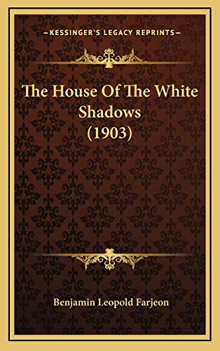 9781167127328: The House Of The White Shadows (1903)