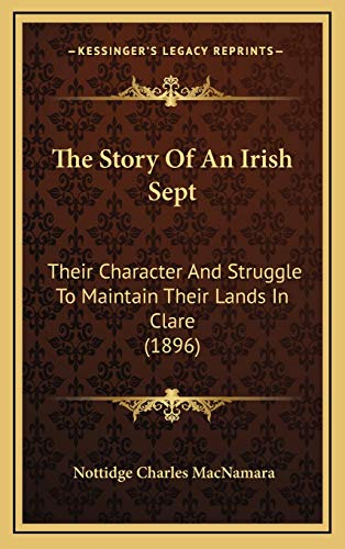 9781167127960: The Story Of An Irish Sept: Their Character And Struggle To Maintain Their Lands In Clare (1896)