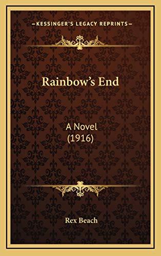9781167128219: Rainbow's End: A Novel (1916)