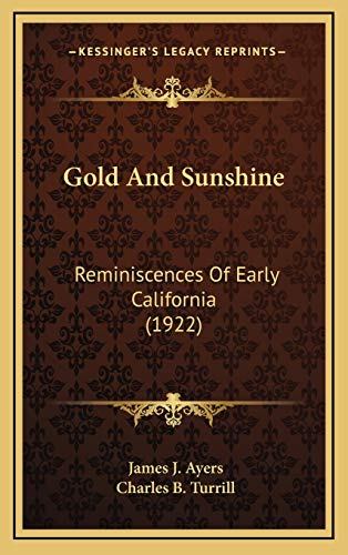 9781167128875: Gold And Sunshine: Reminiscences Of Early California (1922)