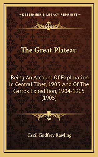 9781167130502: The Great Plateau: Being An Account Of Exploration In Central Tibet, 1903, And Of The Gartok Expedition, 1904-1905 (1905)