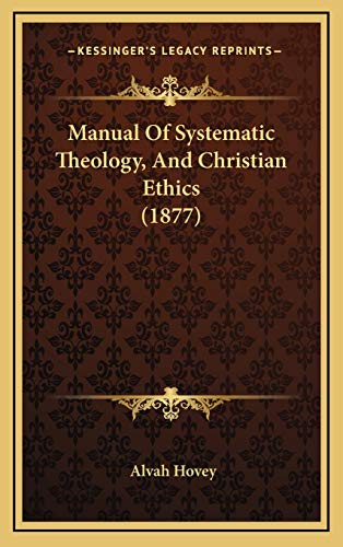 9781167131394: Manual Of Systematic Theology, And Christian Ethics (1877)