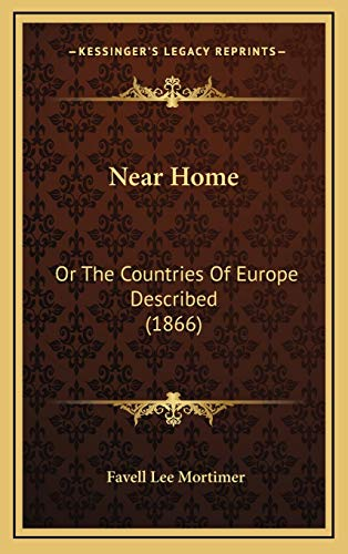 9781167132681: Near Home: Or The Countries Of Europe Described (1866)