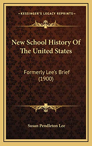 9781167133947: New School History Of The United States: Formerly Lee's Brief (1900)