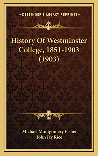 History Of Westminster College, 1851-1903 (1903) Fisher,