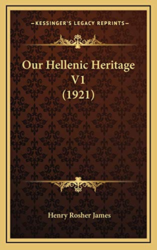 9781167134982: Our Hellenic Heritage V1 (1921)