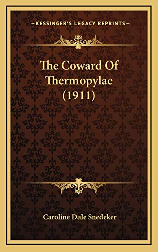 9781167138157: The Coward Of Thermopylae (1911)