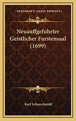 9781167139406: Neuauffgefuhrter Geistlicher Furstensaal (1699) (German Edition)