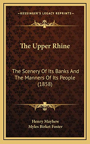 9781167139437: The Upper Rhine: The Scenery Of Its Banks And The Manners Of Its People (1858)