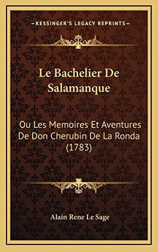 9781167142895: Le Bachelier De Salamanque: Ou Les Memoires Et Aventures De Don Cherubin De La Ronda (1783) (French Edition)