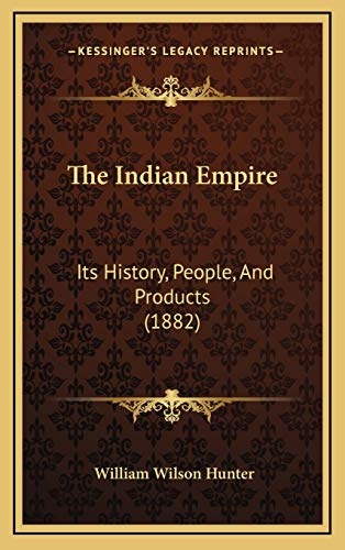 9781167143052: The Indian Empire: Its History, People, And Products (1882)