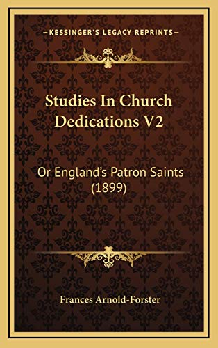 9781167143441: Studies In Church Dedications V2: Or England's Patron Saints (1899)