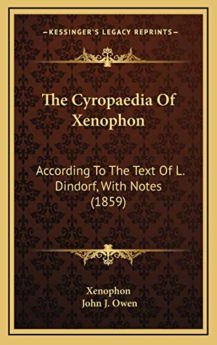 9781167143731: The Cyropaedia Of Xenophon: According To The Text Of L. Dindorf, With Notes (1859)