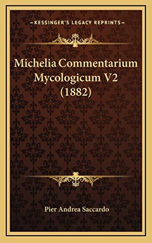 9781167146176: Michelia Commentarium Mycologicum V2 (1882)